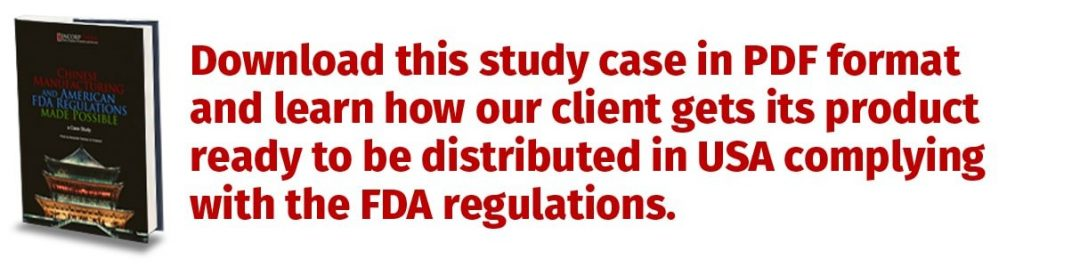 Chinese Manufacturing and American FDA Regulations Made Possible study case, study case, china study case